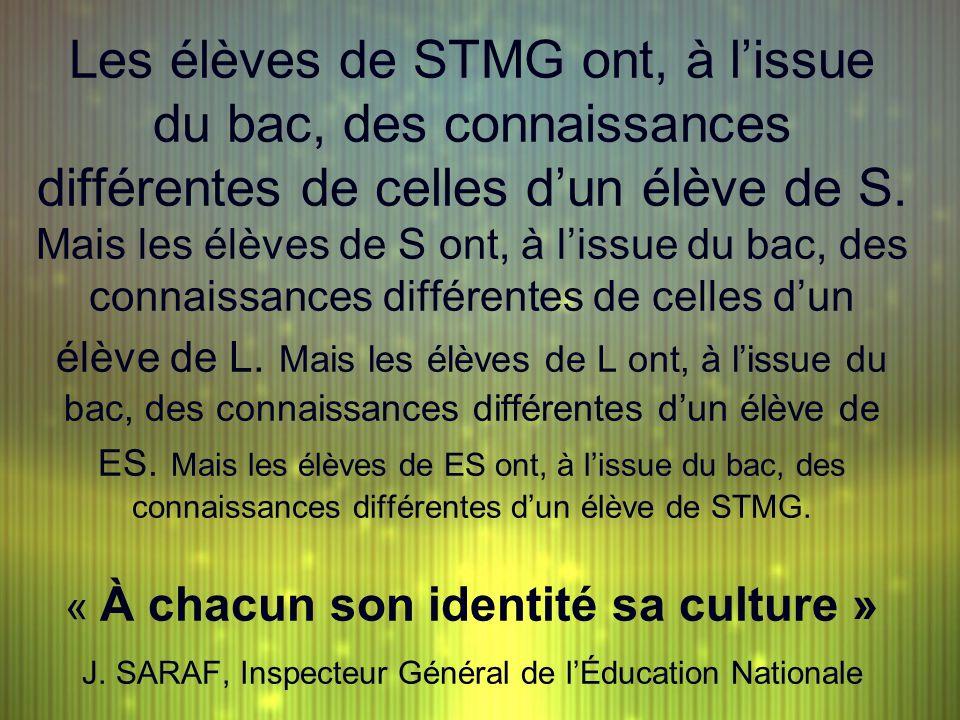 Les élèves de STMG ont, à l'issue du bac, des connaissances différentes de celles d'un élève de S.