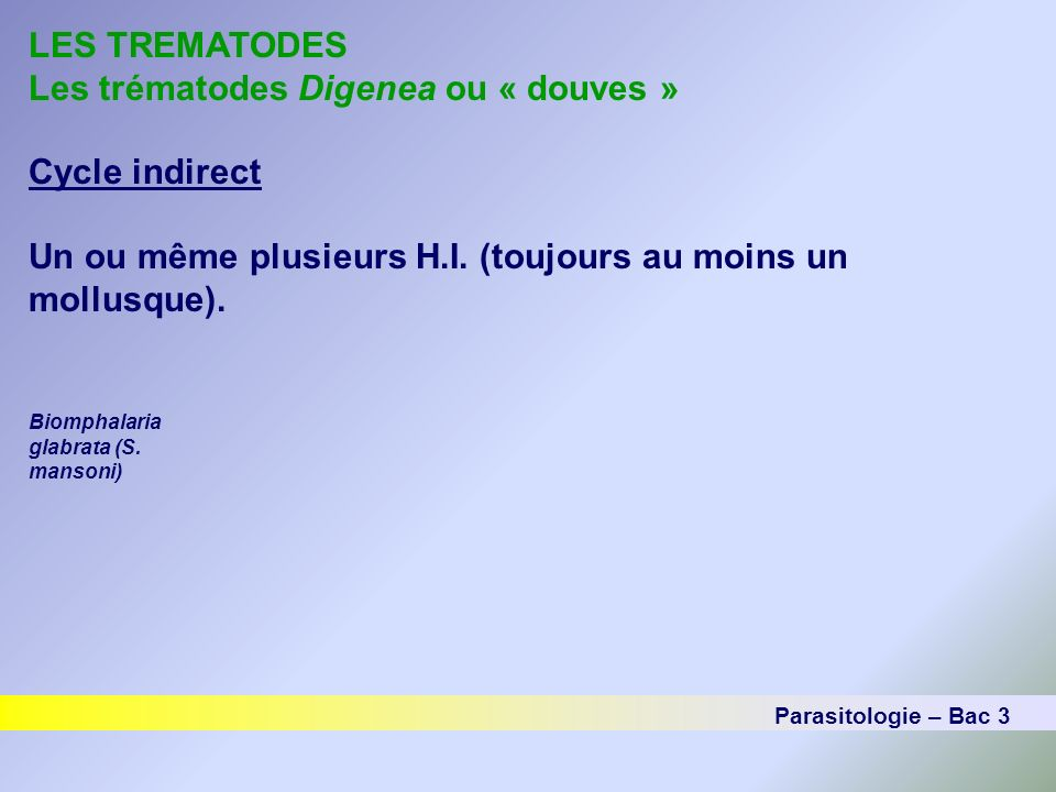 Les trématodes Digenea ou « douves » Cycle indirect