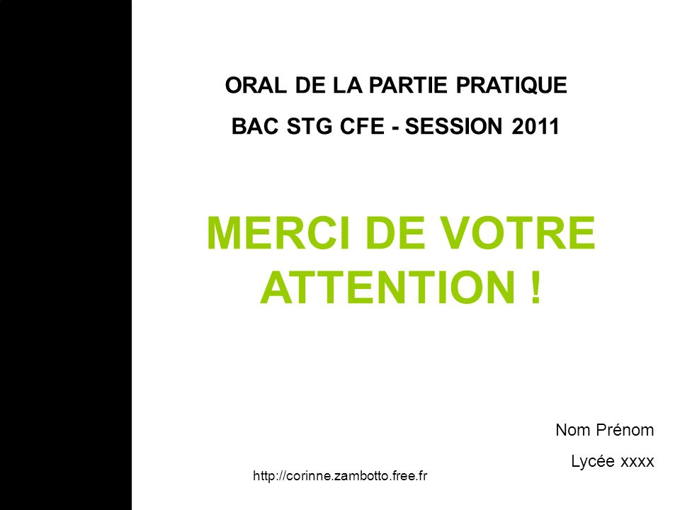 ORAL DE LA PARTIE PRATIQUE MERCI DE VOTRE ATTENTION !