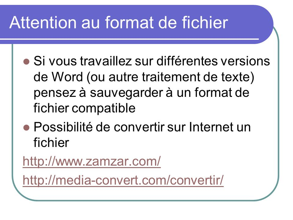 Attention au format de fichier