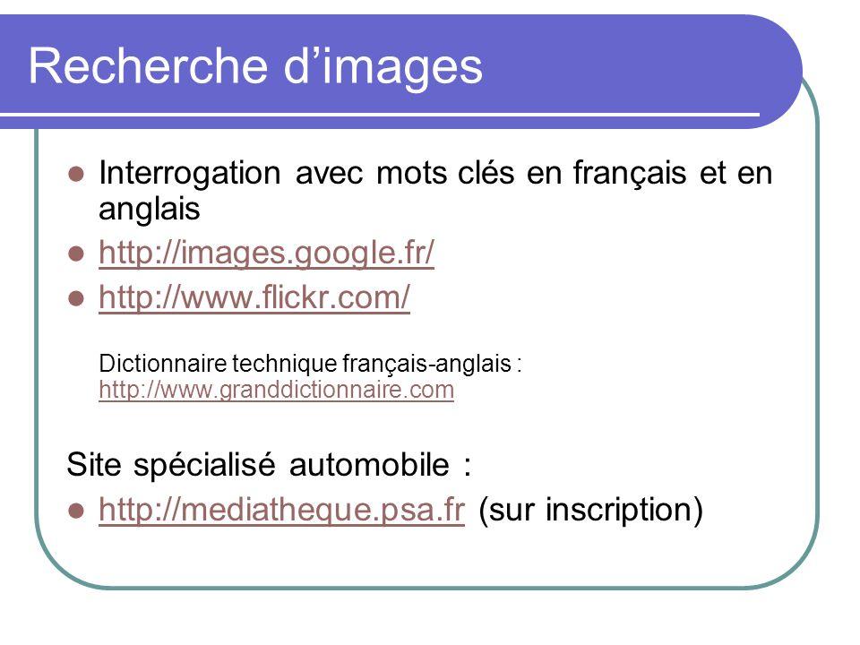 Recherche d'images Interrogation avec mots clés en français et en anglais. http://images.google.fr/