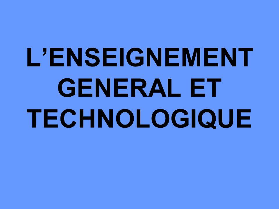 L'ENSEIGNEMENT GENERAL ET TECHNOLOGIQUE