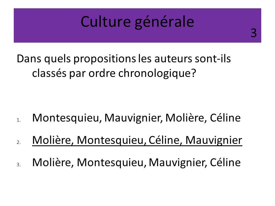 Culture générale 3. Dans quels propositions les auteurs sont-ils classés par ordre chronologique