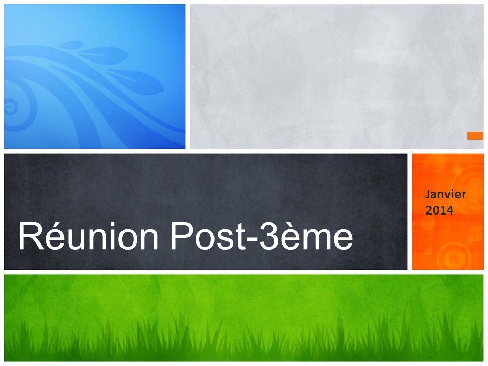 Réunion Post-3ème Janvier 2014