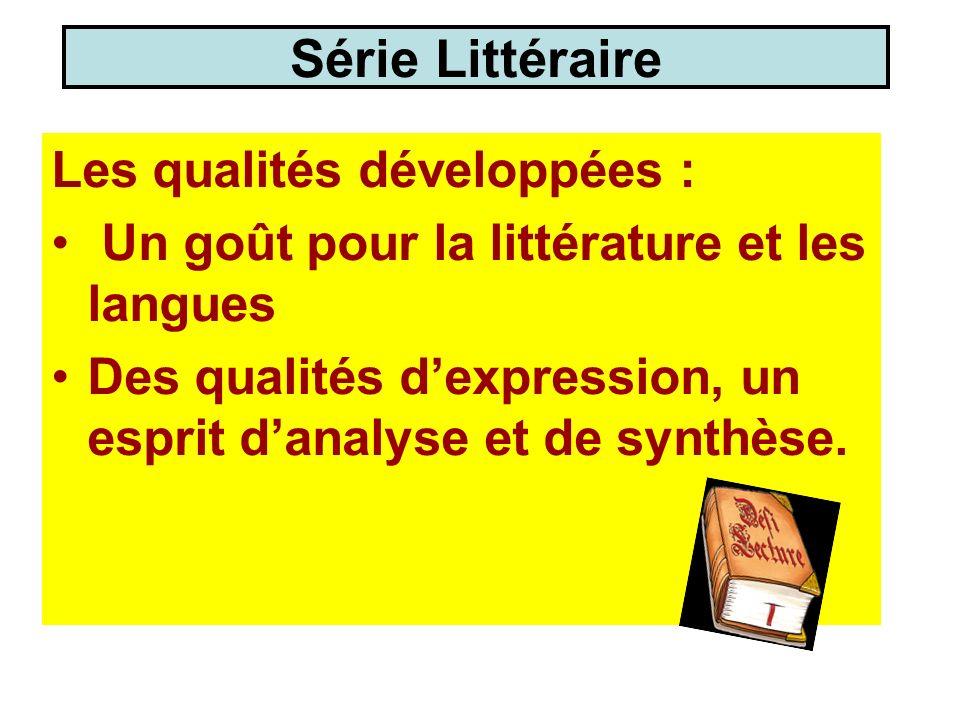 Série Littéraire Les qualités développées :