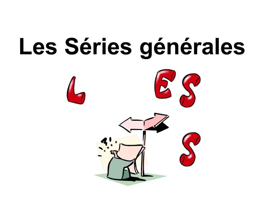 Les Séries générales