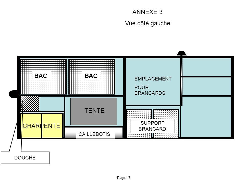 ANNEXE 3 Vue côté gauche BAC BAC TENTE CHARPENTE EMPLACEMENT