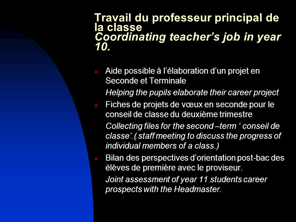 Travail du professeur principal de la classe Coordinating teacher's job in year 10.