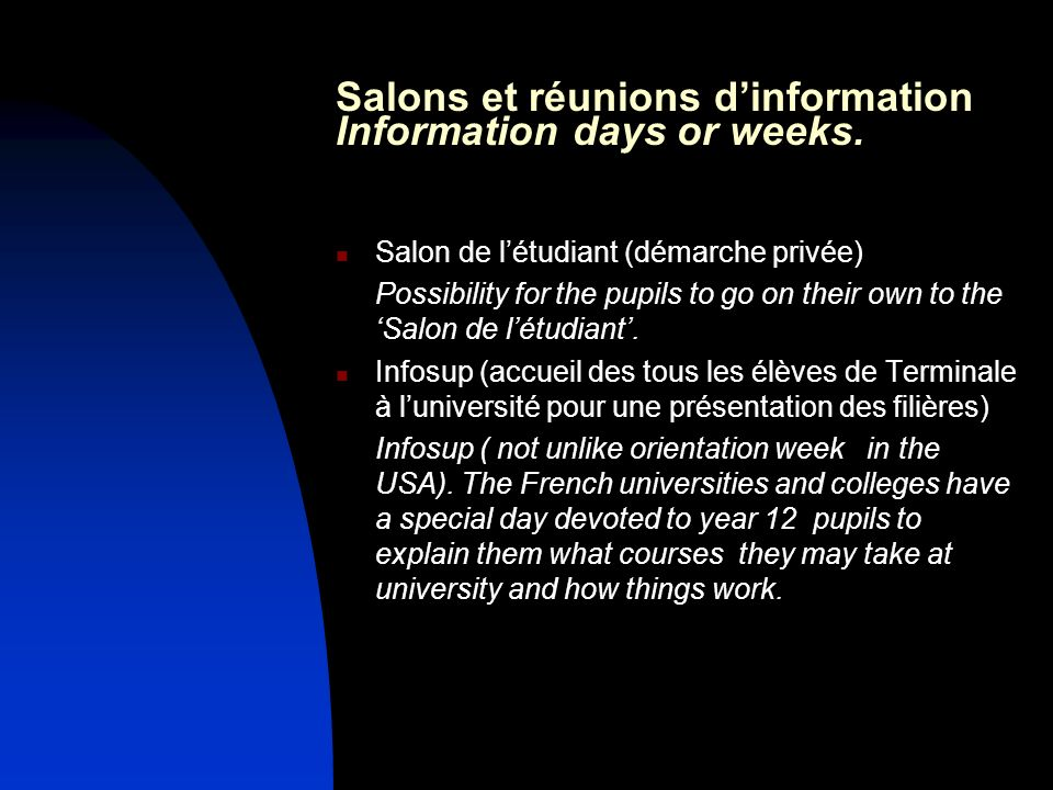 Salons et réunions d'information Information days or weeks.