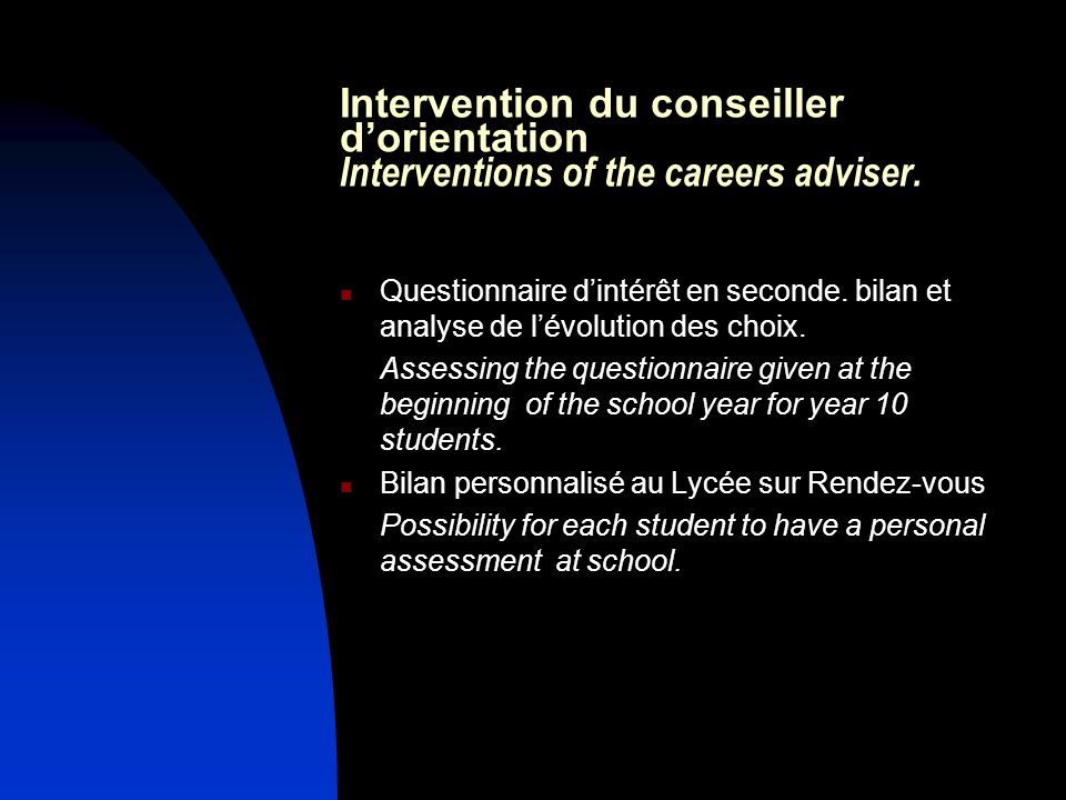 Intervention du conseiller d'orientation Interventions of the careers adviser.