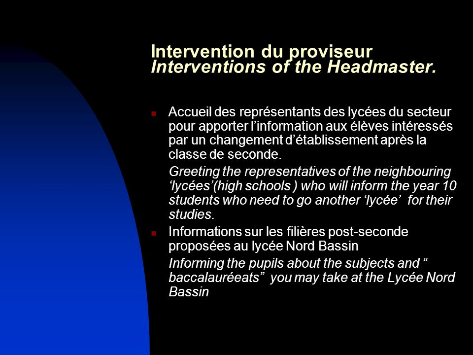 Intervention du proviseur Interventions of the Headmaster.