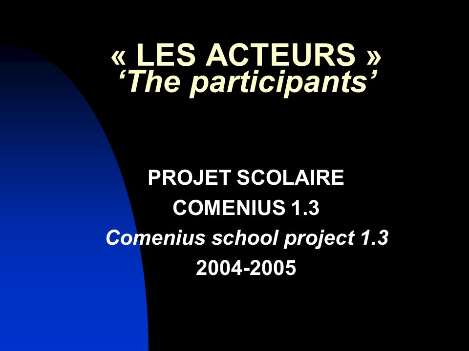 « LES ACTEURS » 'The participants'
