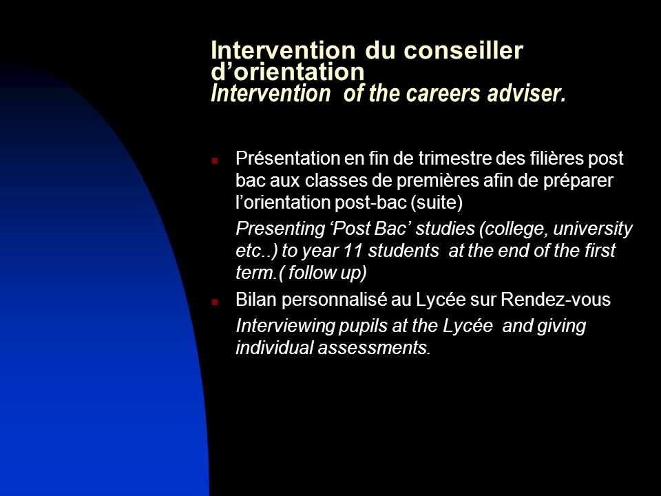 Intervention du conseiller d'orientation Intervention of the careers adviser.