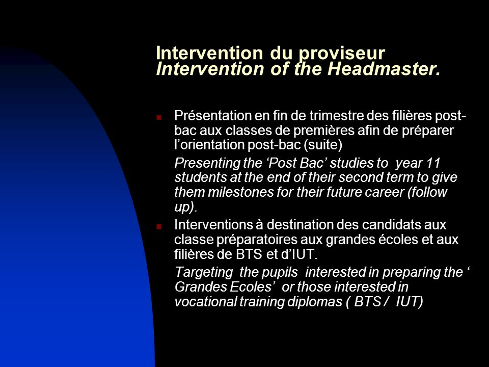 Intervention du proviseur Intervention of the Headmaster.