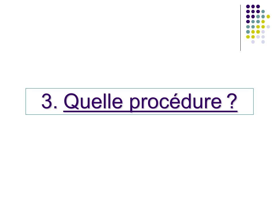 Quelle procédure
