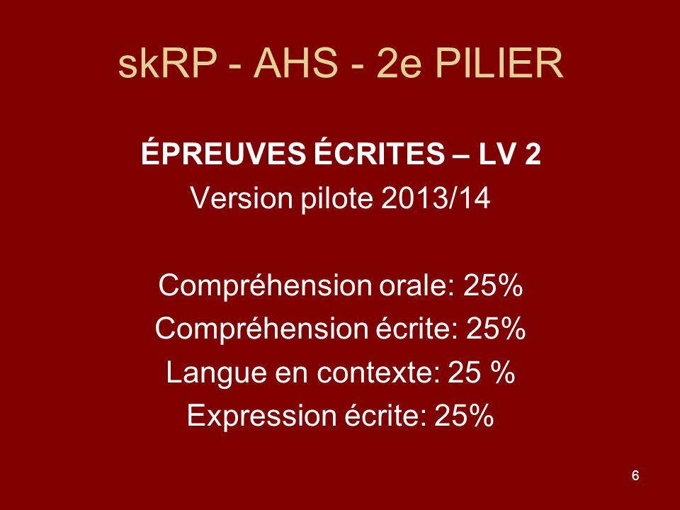 skRP - AHS - 2e PILIER ÉPREUVES ÉCRITES – LV 2 Version pilote 2013/14
