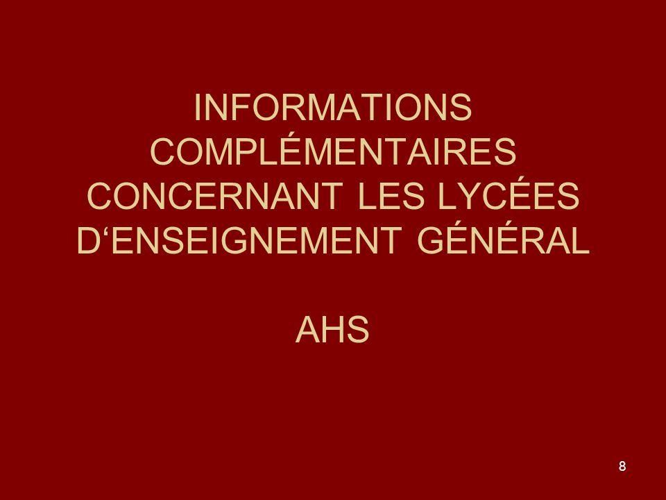 INFORMATIONS COMPLÉMENTAIRES CONCERNANT LES LYCÉES D'ENSEIGNEMENT GÉNÉRAL AHS