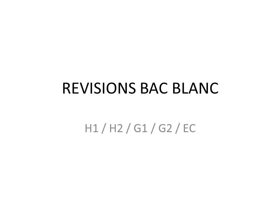 REVISIONS BAC BLANC H1 / H2 / G1 / G2 / EC