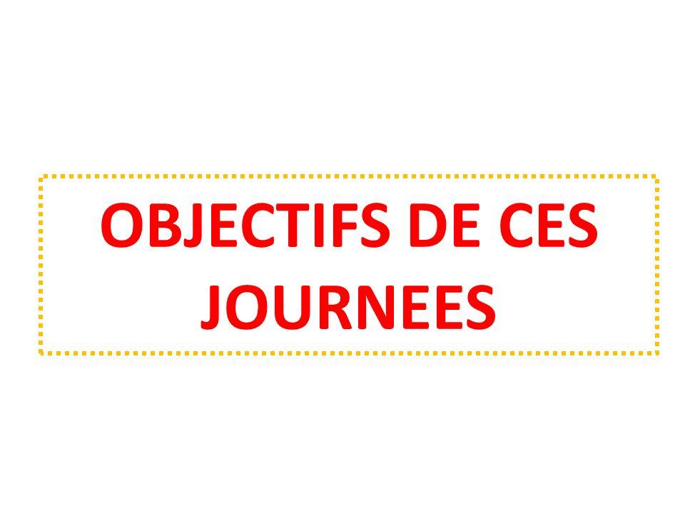 OBJECTIFS DE CES JOURNEES