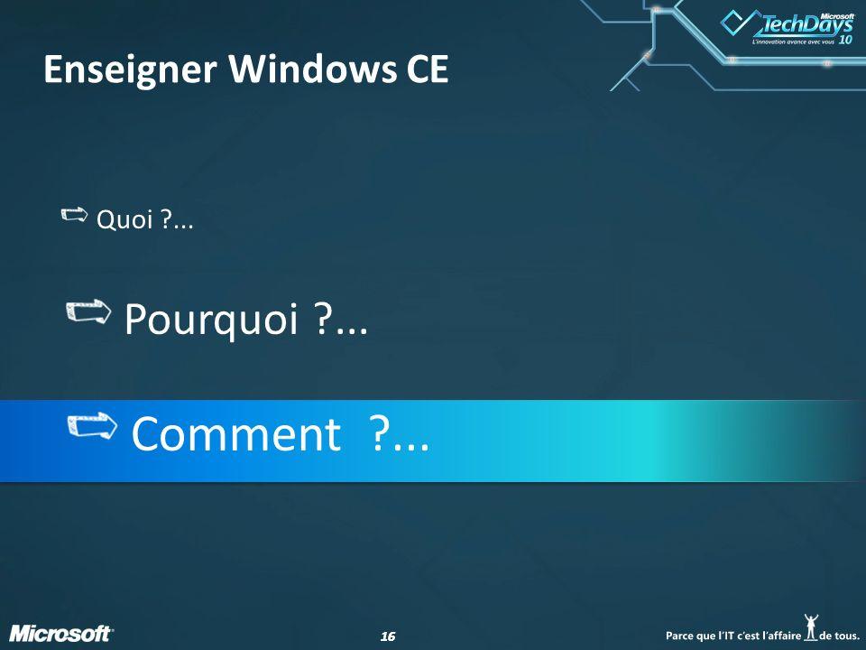 Enseigner Windows CE Quoi ... Pourquoi ... Comment ...