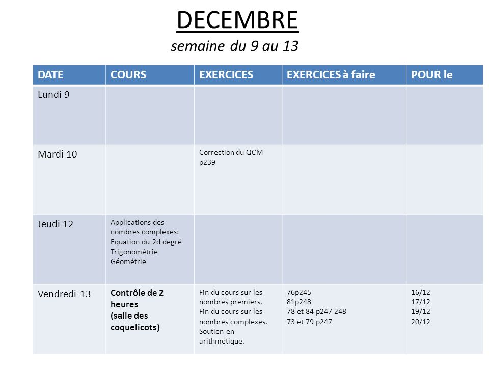 DECEMBRE semaine du 9 au 13 DATE COURS EXERCICES EXERCICES à faire