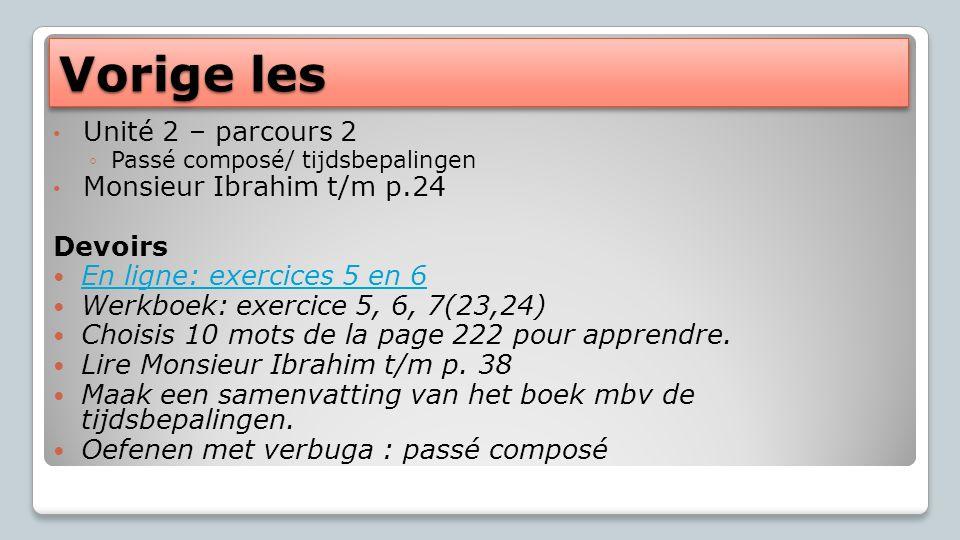 Vorige les Unité 2 – parcours 2 Monsieur Ibrahim t/m p.24 Devoirs
