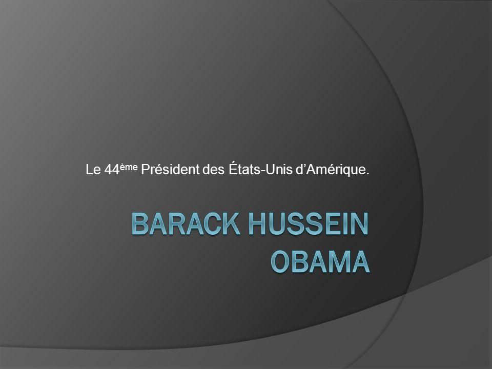 Le 44ème Président des États-Unis d'Amérique.