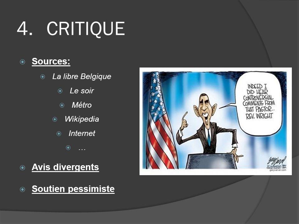 CRITIQUE Sources: Avis divergents Soutien pessimiste La libre Belgique
