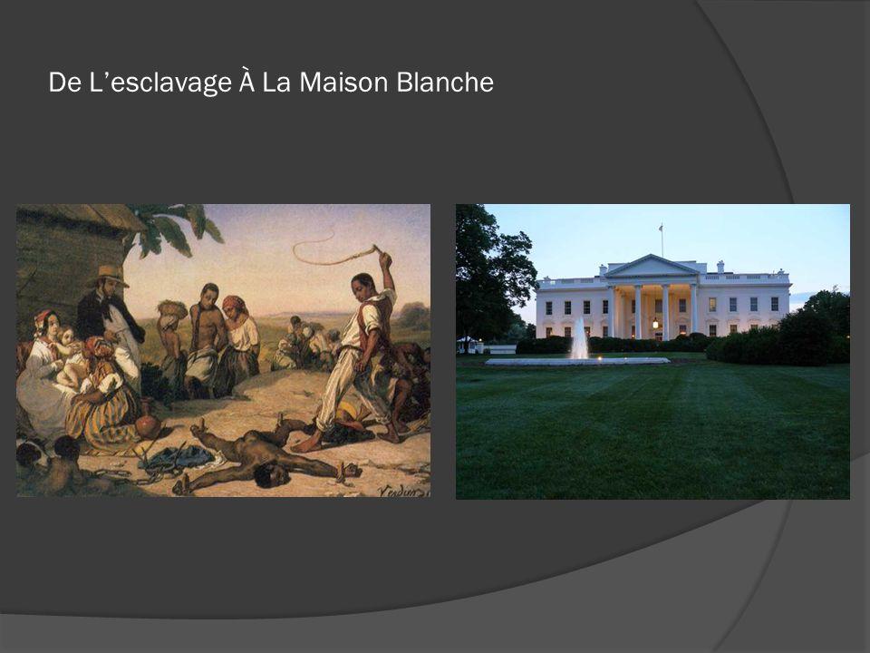 De L'esclavage À La Maison Blanche