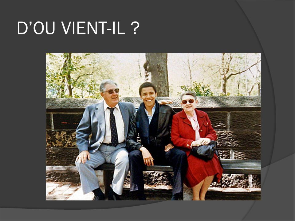 D'OU VIENT-IL