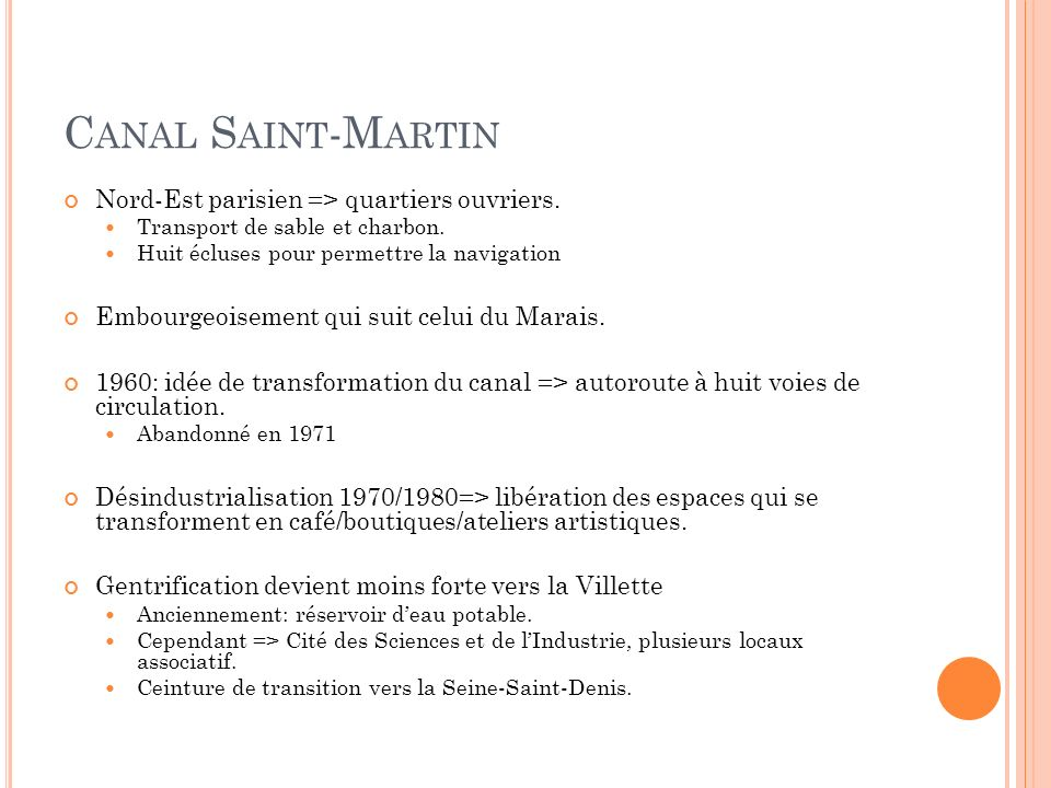 Canal Saint-Martin Nord-Est parisien => quartiers ouvriers.
