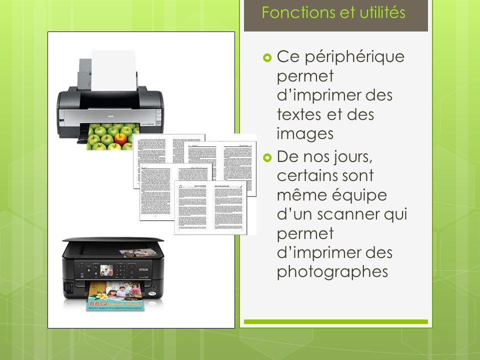 Fonctions et utilités Ce périphérique permet d'imprimer des textes et des images.