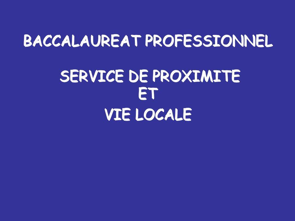 BACCALAUREAT PROFESSIONNEL SERVICE DE PROXIMITE ET VIE LOCALE