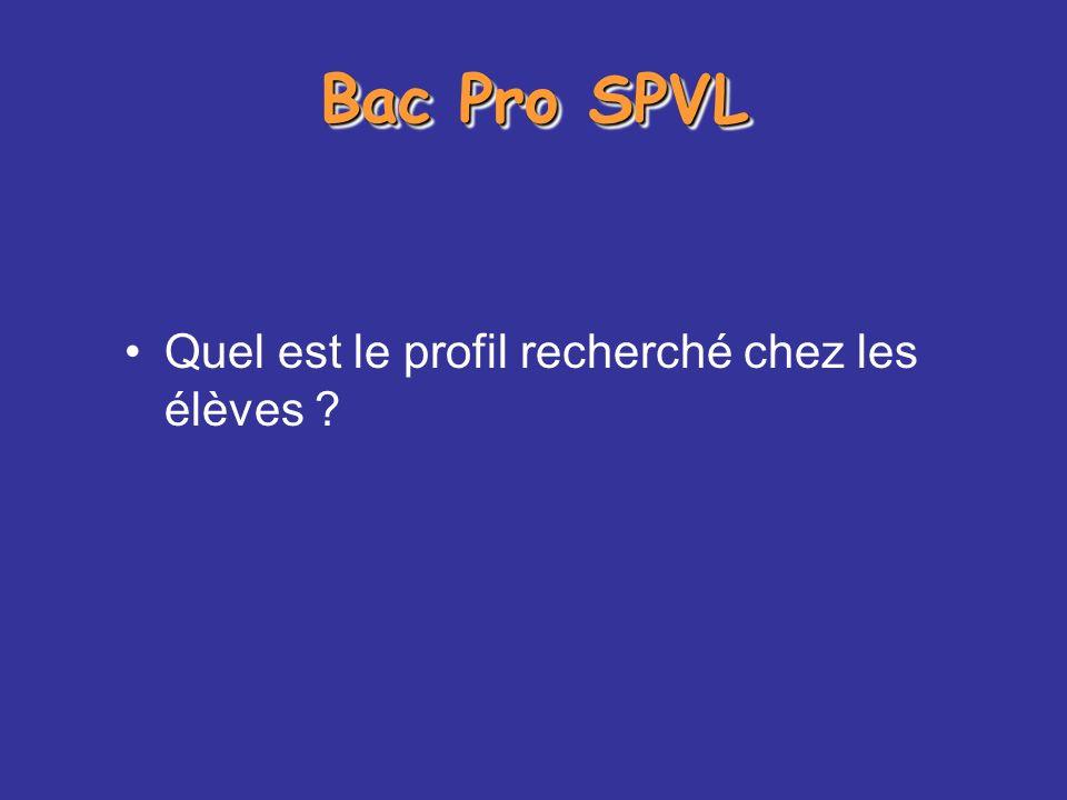 Bac Pro SPVL Quel est le profil recherché chez les élèves