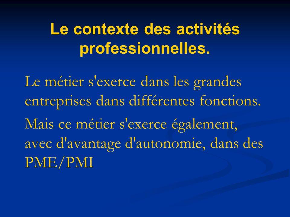 Le contexte des activités professionnelles.