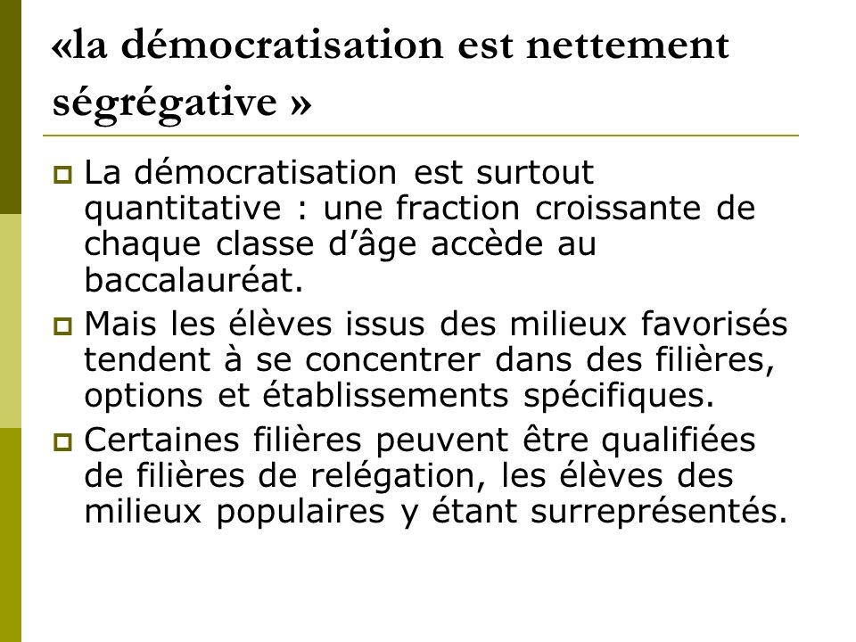 «la démocratisation est nettement ségrégative »