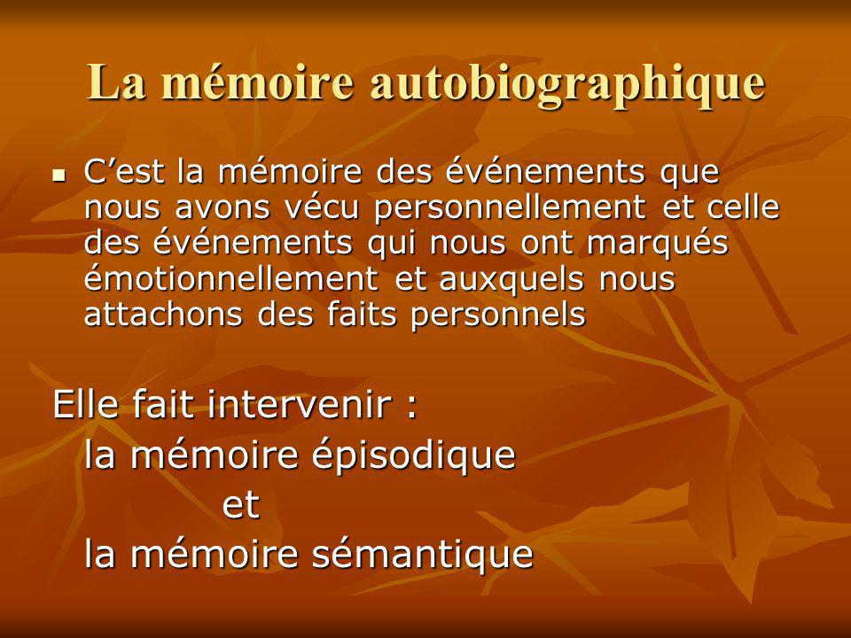 La mémoire autobiographique