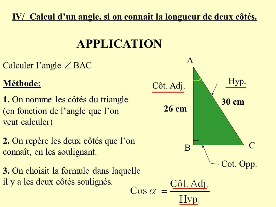 IV/ Calcul d'un angle, si on connaît la longueur de deux côtés.