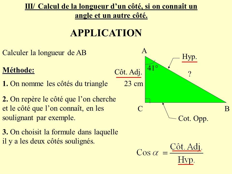 III/ Calcul de la longueur d'un côté, si on connaît un angle et un autre côté.
