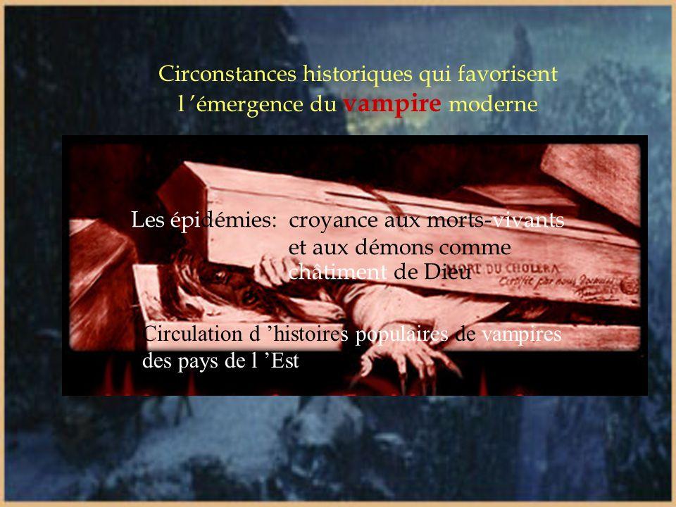Circonstances historiques qui favorisent l 'émergence du vampire moderne