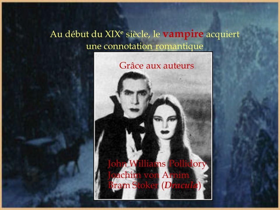 Au début du XIXe siècle, le vampire acquiert