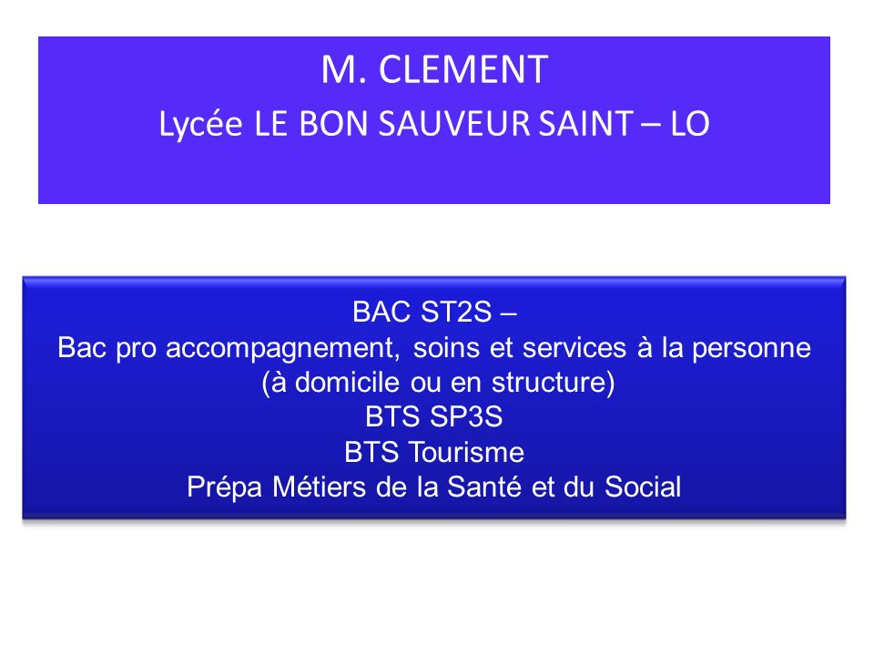 M. CLEMENT Lycée LE BON SAUVEUR SAINT – LO
