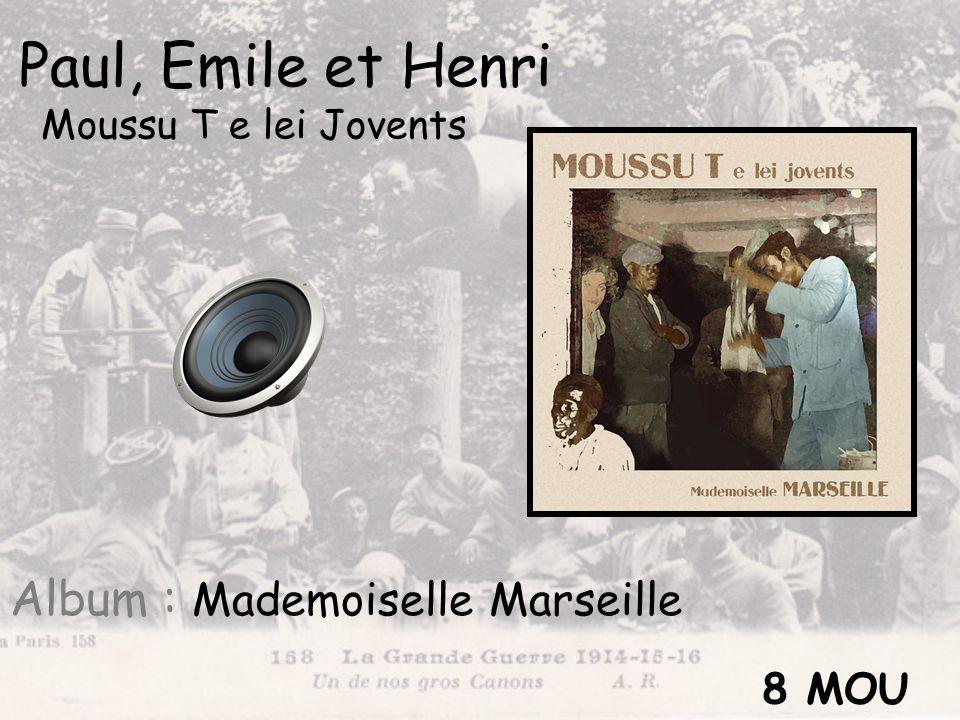Paul, Emile et Henri Album : Mademoiselle Marseille 8 MOU
