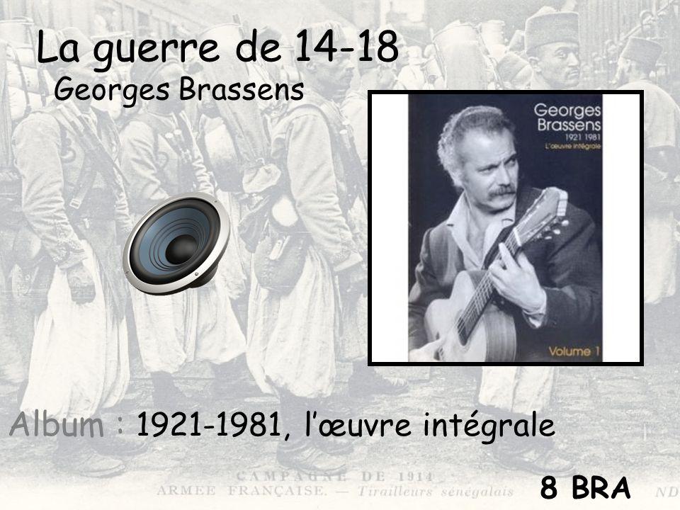 La guerre de 14-18 Album : 1921-1981, l'œuvre intégrale