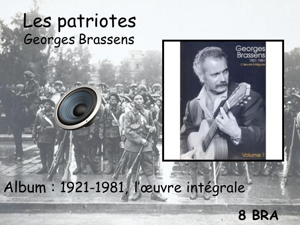 Les patriotes Album : 1921-1981, l'œuvre intégrale Georges Brassens