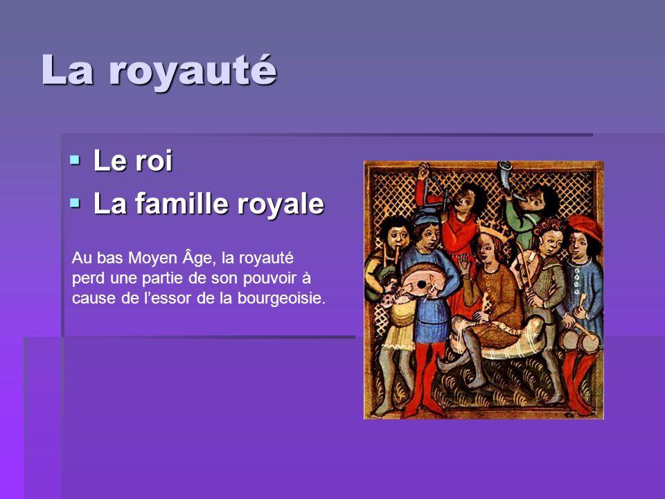 La royauté Le roi La famille royale