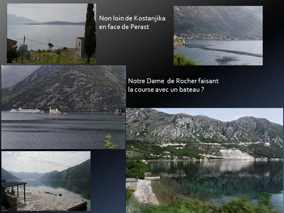 Non loin de Kostanjika en face de Perast Notre Dame de Rocher faisant la course avec un bateau