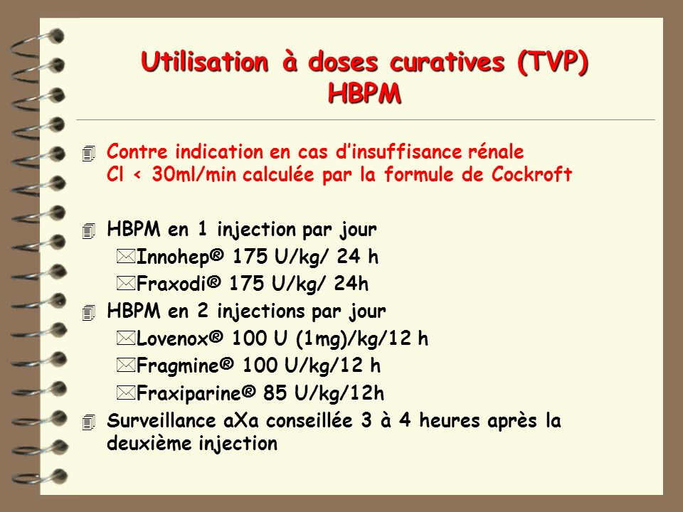 Utilisation à doses curatives (TVP) HBPM
