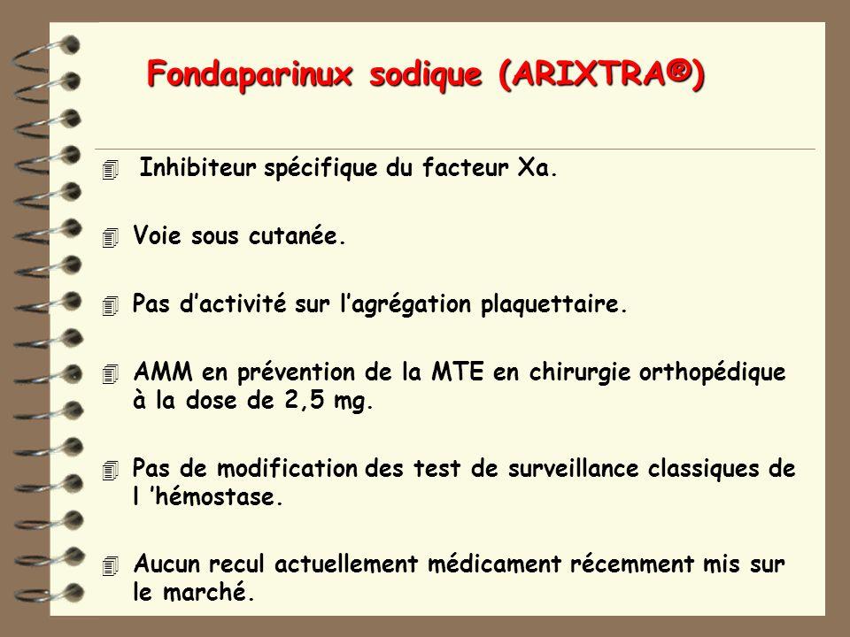 Fondaparinux sodique (ARIXTRA®)