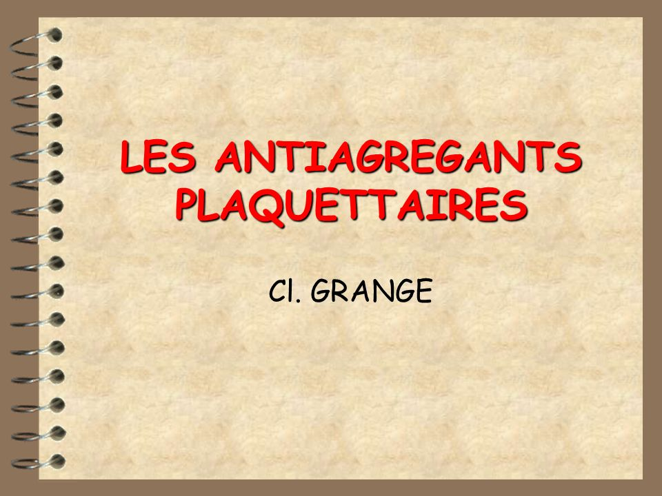 LES ANTIAGREGANTS PLAQUETTAIRES